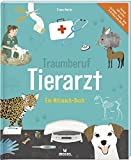 Traumberuf Tierarzt: Ein Mitmach-Buch