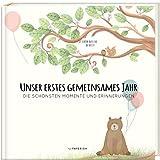 Babyalbum - UNSER ERSTES GEMEINSAMES JAHR: Die schönsten Momente und Erinnerungen - ein bezauberndes Erinnerungsalbum zur Geburt...
