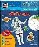 WAS IST WAS Junior Mitmach-Heft Weltraum: Spiele, Rätsel, Sticker (WAS IST WAS Junior...