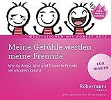 Meine Gefühle werden meine Freunde - Meditations-CD für Kinder: Wie du Angst, Wut und...