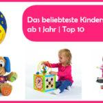 Das beliebteste Kinderspielzeug ab 1 Jahr | Top 10