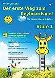 Der erste Weg zum Keyboardspiel (Stufe 1): Für Kinder ab ca. 6 Jahre - Keyboardlernen leicht gemacht - Erste Schritte in die Welt...