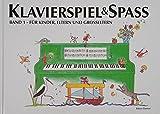 Klavierspiel & Spaß / Band 1: Für Kinder, Eltern und Großeltern: inkl. Tastenschablone (passend für alle Klaviere/Keyboards...