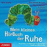 Mein kleines HörBuch der Ruhe: Die kleine Raupe Nimmersatt & weitere Geschichten.
