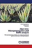 Aloe vera: Micropropagation and RAPD analysis: Micropropagation of Aloe vera and assessment of genetic diversity in Aloe germplasm